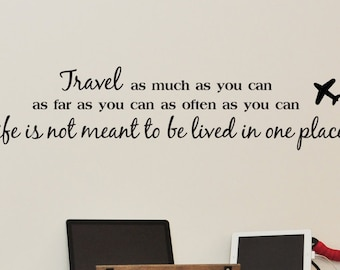 Travel as much as you can as far as you can as often as you can vinyl wall decal-bedroom-home-office-removable sticker-decorative quote-0053