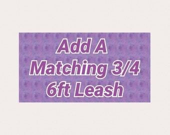 """Matching 6ft Leash 3/4"""" wide"""