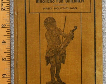 1917 Stories of The Great Music Masters for Children Illustrated Antique Book