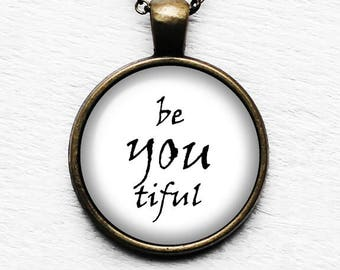 Beautiful Be You Tiful Pendant and Necklace