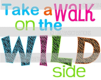 "DIY Printable ""Take a Walk on the Wild Side"" Iron On Transfer (PNG Digital Image)"