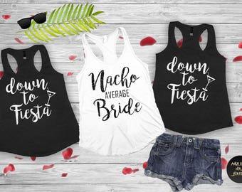 Bachelorette party shirt,bridesmaid shirt,Bachelorette shirts, Nacho Average Bride Tank Top,Down To Fiesta (D22)