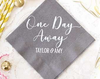 Rehearsal Dinner Napkins Rustic Wedding One Day Away Wedding Favors for Guests Custom Paper Napkins Cocktail Napkins Wedding Table Decor