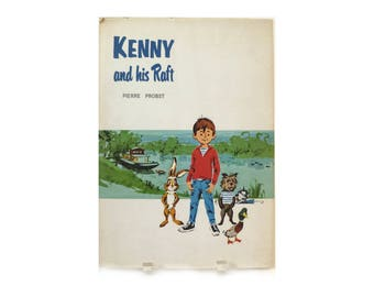 Kenny and his Raft ... Vintage 1960s French Children's Illustrated Storybook by Pierre Probst, Dust Jacket, Very Good Condition Boating Book
