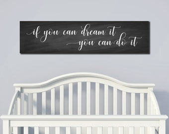 CANVAS Wall Art - If you can dream it, you can do it - Inspirational Wall Decor - Nursery Wall Decor - Bedroom Decor - Home Decor