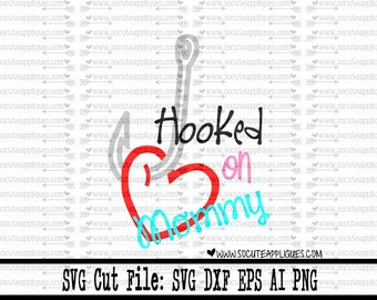 Hooked on Mommy svg, Valentines Day SVG, valentine cut file, boys valentine svg, fishing svg, socuteappliques, Mothers day svg, new baby svg