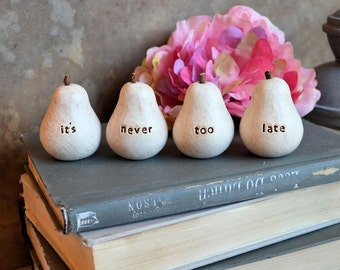 Gifts for friends // white it's never too late pears // Four handmade keepsake clay pears // fun encouraging gift