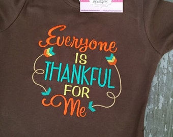 Everyone is Thankful for me Embroidered Shirt