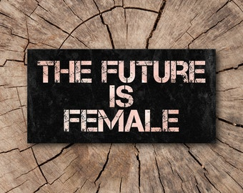 The Future is Female Bumper Stickers | Rep The Resistance