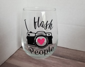 I flash People Photographer's Wine Glass/ Photography Gift/ Photography Stemless Wine Glass