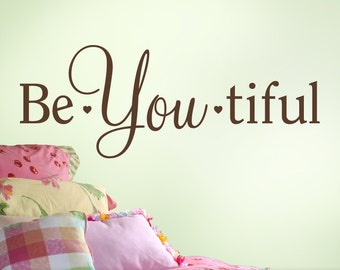 Be You tiful Motivational Vinyl Decal, Teen Room Decor for Teen Girls, Bedroom Wall Decor (00169cX)