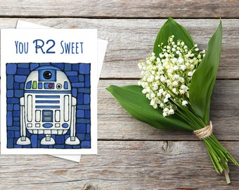 R2-D2 Star Wars Greeting Card - You R2 Sweet - Cute Card - Thinking of You - Whimsical Card - Romantic Card - Geeky Card - Nerd - Starwars