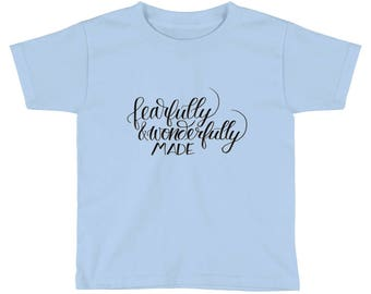 Fearfully and Wonderfully made Toddler Short Sleeve T-Shirt
