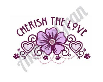 Flowers And Hearts - Machine Embroidery Design, Cherish The Love - Machine Embroidery Design