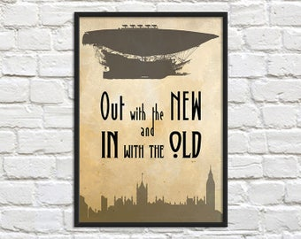 Out with the New -Steampunk Art Print Poster - Wall Decor, Inspirational Print, Home Decor, Steampunk Gift
