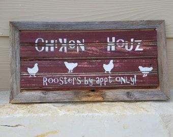Farmhouse Chicken Sign - Chiken Houz