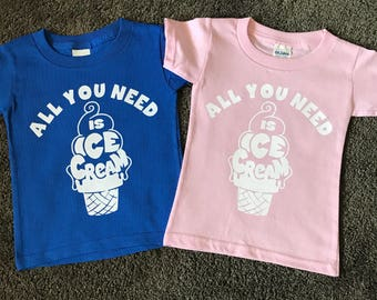 SALE - All you need is Ice Cream, summer, boys shirts, girls shirts, ice cream,