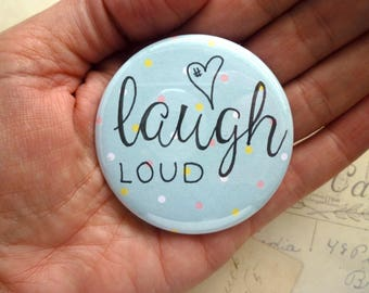 Pocket Mirror - Laugh Loud - Blue - Hand Lettering, Quote.