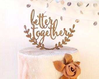 Wedding cake topper, better together cake topper, rustic cake topper, wooden cak topper, your wood choice