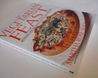 The Vegetarian Feast by Martha Rose Shulman; Paperback 1995 Stated 1st Edition; Vegetarian Cookbook;