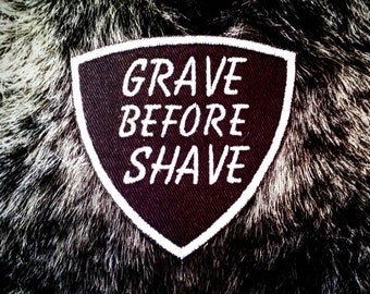 Grave Before Shave Bearded Patch Funny Embroidered Mens Badge Biker Beard Manly Lumberjack Viking Macho
