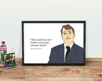 Peep Show   Mark Corrigan   I like you and if you can't handle it you can just, you know, fuck off
