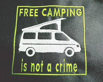Patch embroidered in thread size 10cm free camping is not a crime van caravan