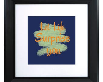 Wall Art - Let life surprise you - Digital Download