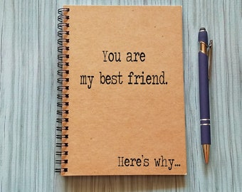 Writing Journal, Friendship Notebook -You are my best friend. Here's why...-5 x 7 Journal, Notebook, Sketchbook, Scrapbook, Friends Notebook