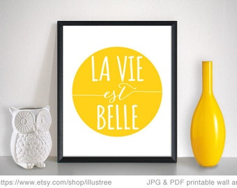 La vie est belle, digital art print, life is beautiful, printable wall art, French quote, motivational, inspirational, home decor, download