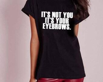 Mean Girls T-shirt, Slogan T-shirt, Tumblr Fashion Tee, Eyebrows T-shirt, Hipster Shirt, Funny T-shirt