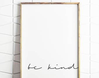be kind art, be kind print, be kind poster, be kind decor, be kind wall art, be kind wall print, be kind download