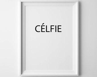 Selfie poster Selfie print Printable art Wall decor Typography print Modern bedroom art Selfie gift Black and white Motivational print
