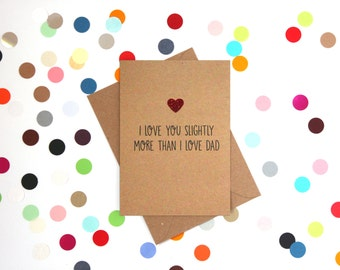 Funny Mothers Day Card, Funny Mother's Day Card, Mother's Day Card, Mothers Day Card, Funny Mum Birthday Card: Love you more than Dad