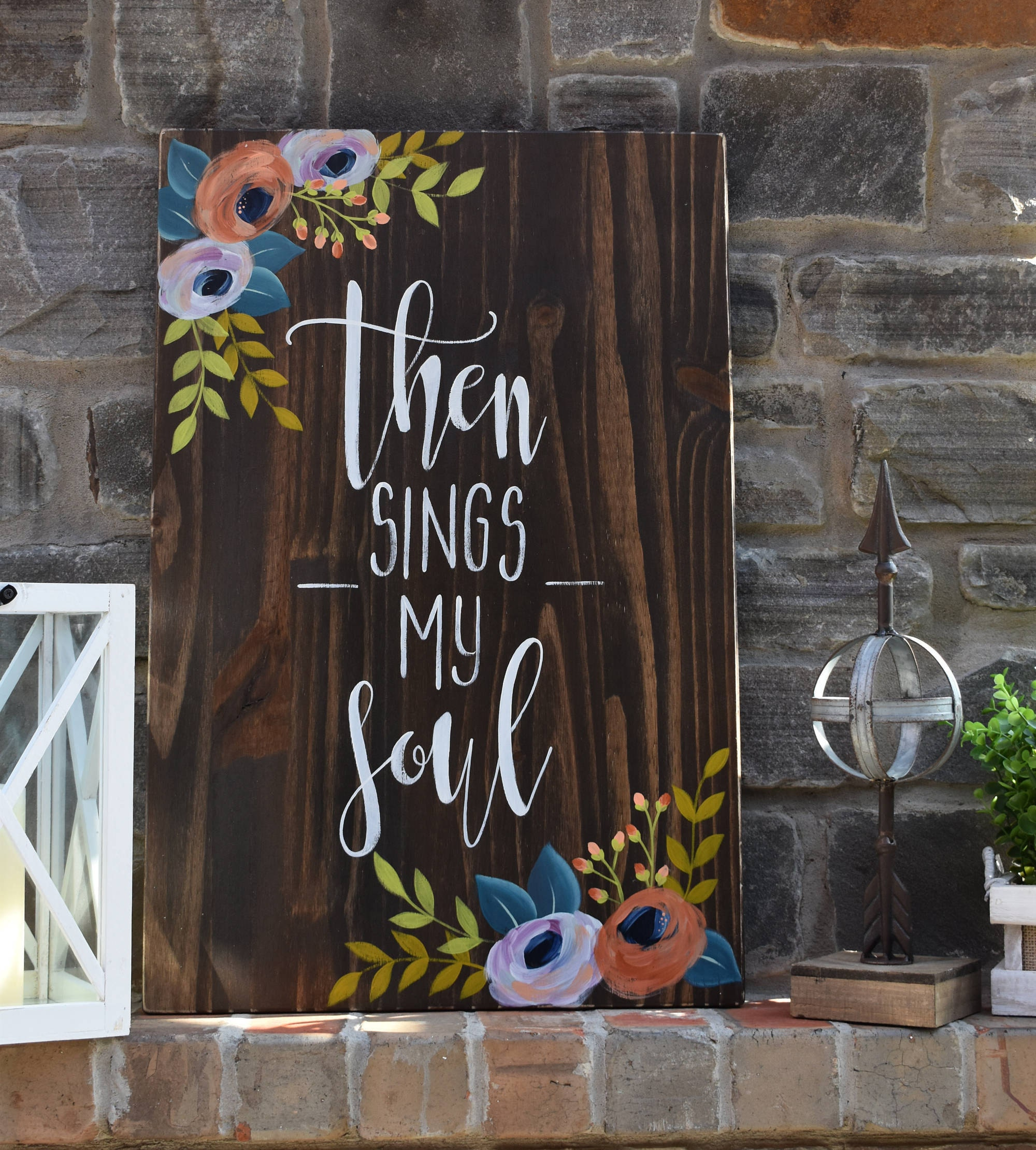 Then Sings My Soul | Song Lyric | Rustic Farmhouse Sign | Floral | Hand  Painted | Home Decor