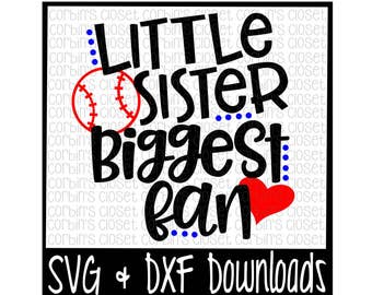 Baseball Sister SVG * Baseball SVG * Little Sister Biggest Fan Cut File - dxf & SVG Files - Silhouette Cameo, Cricut