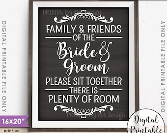 "Family and friends of the Bride and Groom Please Sit Together there is Plenty of Room Printable 16x20"" Chalkboard Style Instant Download"