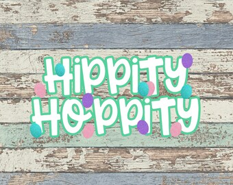 Hippity Hoppity SVG, Easter, Happy Easter, Easter Eggs, Hip Hop