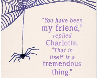 You Have Been My Friend - Inspirational Literary E.B. White Quote Poster. For Classroom, Library, Home or Nursery