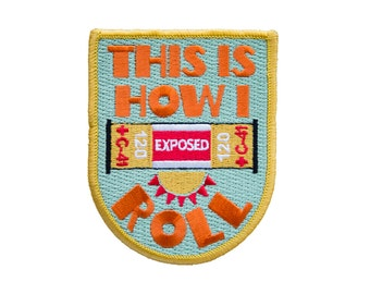 This is How I Roll Medium Format Film Photographer's Embroidered Patch