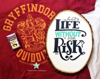 What's Life Without a Little Risk? — Hand Painted Wood Round