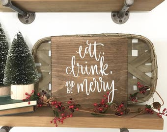 Eat, Drink, And Be Merry - Wood Sign