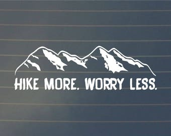 DECAL | Hike More Worry Less, Car Decal, Hike Sticker, Laptop Decal, Bottle Decal, Hiking, Nature Decal, Mountains, Hiking Decal, Hike Gift