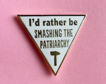 I'd rather be smashing the patriarchy enamel pin / Feminist enamel pin / Gold plated pin / Feminist pin game