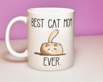 Best Cat Mom Ever | Cat Mom Mug | Cat Lover Gift | Cat Mom Gift | Funny Cat Mug | Cat Lady Mug | Gift for Cat Lady | Custom Mug | Cat Mugs