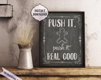 Push it real good, 8x10, 11x14, INSTANT download, Kitchen Printable Art, funny, push it, kitchen wall art, funny, chalkboard, push it print