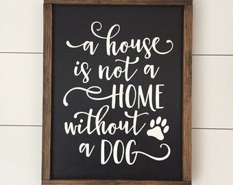 A House is Not a Home Without a Dog // Framed Wood Sign // Farmhouse Decor // Rustic Wood Sign // Farmhouse Sign