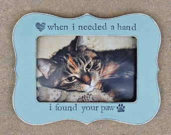 Personalized Cat picture Frame memorial loss Pet Frame Gift for Pet Lover Gift Custom cat dog Pet Frame When I need a hand I found your paw