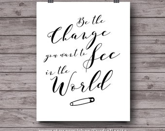 Safety Pin, Safe Person, Be the Change you want to see in the world, instant download print, dorm decor, work office cubicle art poster