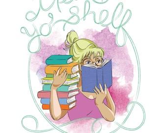 Treat Yo' Shelf